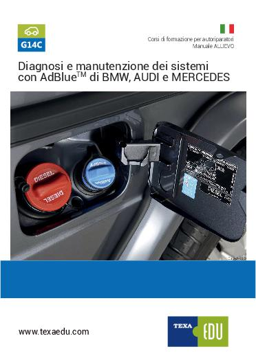 G14C: DIAGNOSIS AND MAINTENANCE OF THE AdBlue® SYSTEMS OF BMW, AUDI AND MERCEDES