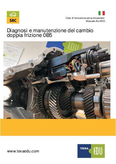 S8C: DIAGNOSI E MANUTENZIONE DEL CAMBIO A DOPPIA FRIZIONE 0B5 S-TRONIC
